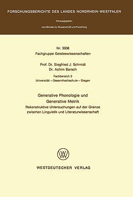 Kartonierter Einband Generative Phonologie und Generative Metrik von Siegfried J. Schmidt