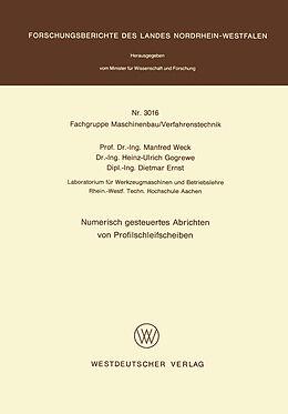 Kartonierter Einband Numerisch gesteuertes Abrichten von Profilschleifscheiben von Manfred Weck