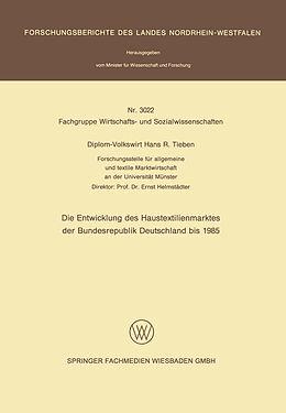 Kartonierter Einband Die Entwicklung des Haustextilienmarktes der Bundesrepublik Deutschland bis 1985 von Diplom-Volkswirt Hans R. Tieben