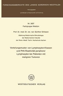 Kartonierter Einband Verteilungsmuster von Lymphozyten-Klassen und PHA-Reaktivität peripherer Lymphozyten bei Patienten mit malignen Tumoren von Günther Gillissen
