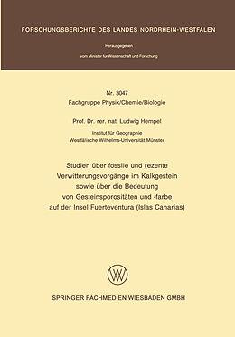Kartonierter Einband Studien über fossile und rezente Verwitterungsvorgänge im Kalkgestein sowie über die Bedeutung von Gesteinsporositäten und -farbe auf der Insel Fuerteventura (Islas Canarias) von Ludwig Hempel