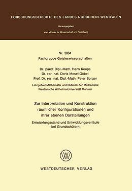Kartonierter Einband Zur Interpretation und Konstruktion räumlicher Konfigurationen und ihrer ebenen Darstellungen Entwicklungsstand und Entwicklungsverläufe bei Grundschülern von Hans Koops
