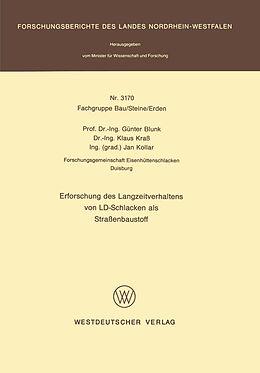Kartonierter Einband Erforschung des Langzeitverhaltens von LD-Schlacken als Straßenbaustoff von Günter Blunk