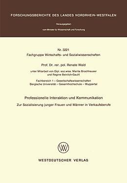 Kartonierter Einband Professionelle Interaktion und Kommunikation von Renate Wald