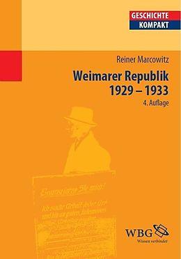 E-Book (epub) Die Weimarer Republik 1929-1933 von Reiner Marcowitz