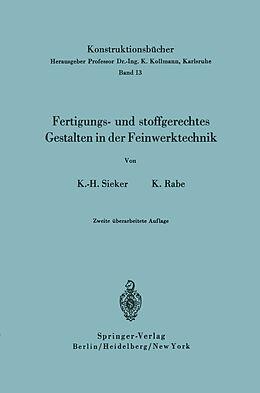 Kartonierter Einband Fertigungs- und stoffgerechtes Gestalten in der Feinwerktechnik von Kurt Rabe, Karl-Heinz Sieker