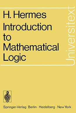 Kartonierter Einband Introduction to Mathematical Logic von Hans Hermes