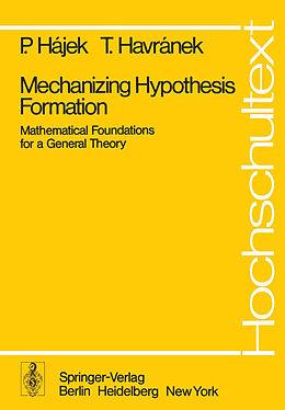 Kartonierter Einband Mechanizing Hypothesis Formation von P. Hajek, T. Havranek
