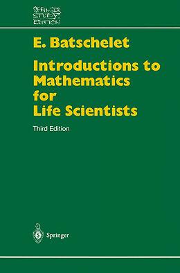 Kartonierter Einband Introduction to Mathematics for Life Scientists von Edward Batschelet