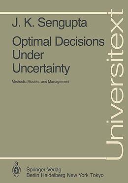 Kartonierter Einband Optimal Decisions Under Uncertainty von J. K. Sengupta