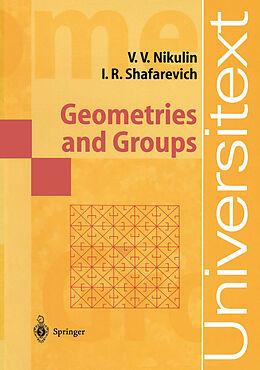 Kartonierter Einband Geometries and Groups von Viacheslav V. Nikulin, Igor R. Shafarevich