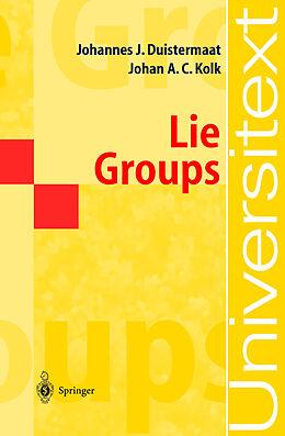 Kartonierter Einband Lie Groups von Johan A. C. Kolk, J. J. Duistermaat