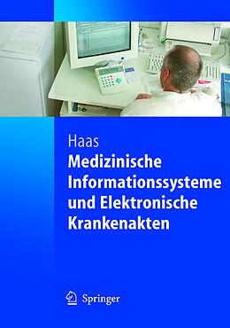 Kartonierter Einband Medizinische Informationssysteme und Elektronische Krankenakten von Peter Haas