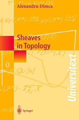 Kartonierter Einband Sheaves in Topology von Alexandru Dimca