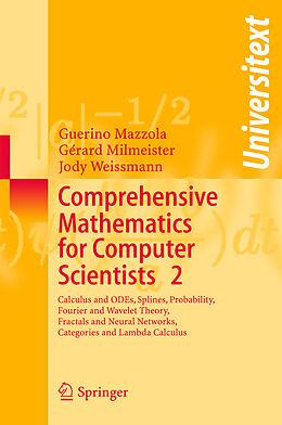Kartonierter Einband Comprehensive Mathematics for Computer Scientists 2 von Guerino Mazzola, Gérard Milmeister, Jody Weissmann