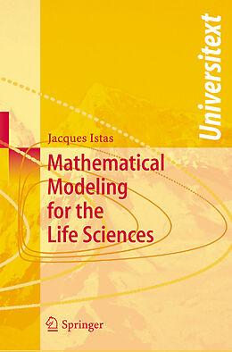 Kartonierter Einband Mathematical Modeling for the Life Sciences von Jacques Istas