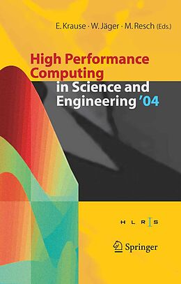 E-Book (pdf) High Performance Computing in Science and Engineering' 04 von Egon Krause, Willi Jäger, Michael Resch