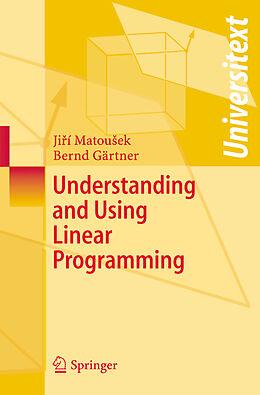 Kartonierter Einband Understanding and Using Linear Programming von Jiri Matousek, Bernd Gärtner