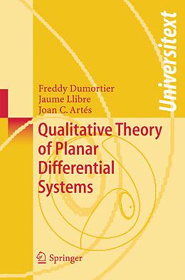 Kartonierter Einband Qualitative Theory of Planar Differential Systems von Freddy Dumortier, Joan C. Artés, Jaume Llibre