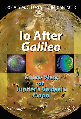 Fester Einband Io After Galileo von Rosaly M.C. Lopes, John Spencer