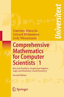 Fester Einband Comprehensive Mathematics for Computer Scientists 1 von Guerino Mazzola, Jody Weissmann, Gérard Milmeister