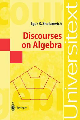 Kartonierter Einband Discourses on Algebra von Igor R. Shafarevich