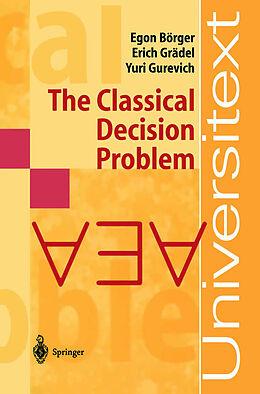 Kartonierter Einband The Classical Decision Problem von Egon Börger, Erich Grädel, Yuri Gurevich