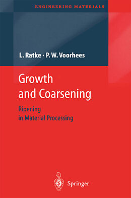 Fester Einband Growth and Coarsening von Lorenz Ratke, Peter W. Voorhees