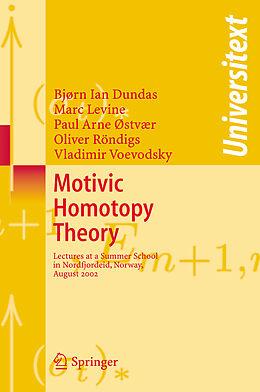 Kartonierter Einband Motivic Homotopy Theory von Bjorn Ian Dundas, Marc Levine, P.A. Østvær