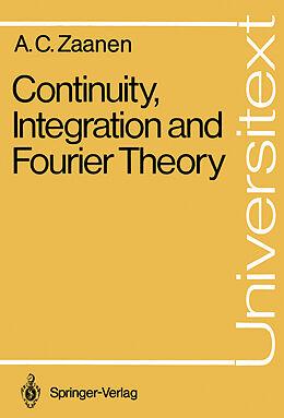 Kartonierter Einband Continuity, Integration and Fourier Theory von Adriaan C. Zaanen