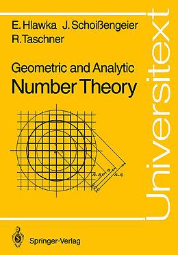 Kartonierter Einband Geometric and Analytic Number Theory von Edmund Hlawka, Johannes Schoißengeier, Rudolf Taschner