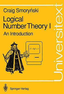 Kartonierter Einband Logical Number Theory I von Craig Smorynski