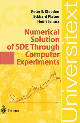 Kartonierter Einband Numerical Solution of SDE Through Computer Experiments von Peter Eris Kloeden, Eckhard Platen, Henri Schurz
