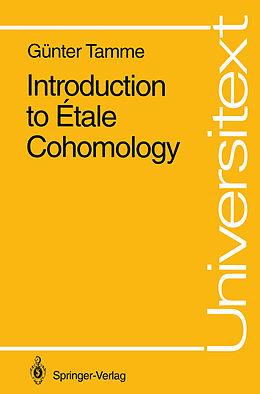 Kartonierter Einband Introduction to Étale Cohomology von Günter Tamme