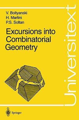 Kartonierter Einband Excursions into Combinatorial Geometry von Vladimir Boltyanski, Horst Martini, P. S. Soltan