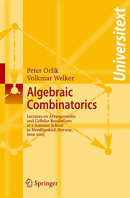 Kartonierter Einband Algebraic Combinatorics von Peter Orlik, Volkmar Welker