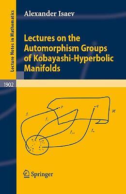 E-Book (pdf) Lectures on the Automorphism Groups of Kobayashi-Hyperbolic Manifolds von Alexander Isaev