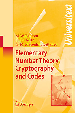 Kartonierter Einband Elementary Number Theory, Cryptography and Codes von M. Welleda Baldoni, G. M. Piacentini Cattaneo, Ciro Ciliberto