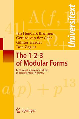 Kartonierter Einband The 1-2-3 of Modular Forms von Gerard Van Der Geer, Jan Hendrik Bruinier, Don Zagier