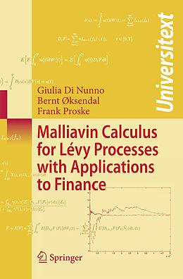 Kartonierter Einband Malliavin Calculus for Lévy Processes with Applications to Finance von Giulia Di Nunno, Bernt Øksendal, Frank Proske