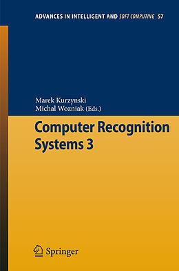 E-Book (pdf) Computer Recognition Systems 3 von Marek Kurzynski, Michal Wozniak