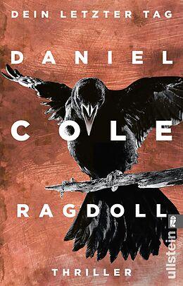 Kartonierter Einband Ragdoll - Dein letzter Tag von Daniel Cole
