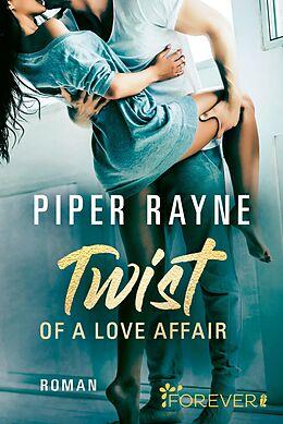 Kartonierter Einband Twist of a Love Affair von Piper Rayne