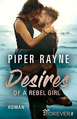 Kartonierter Einband Desires of a Rebel Girl von Piper Rayne