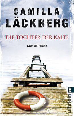 Kartonierter Einband Die Töchter der Kälte von Camilla Läckberg