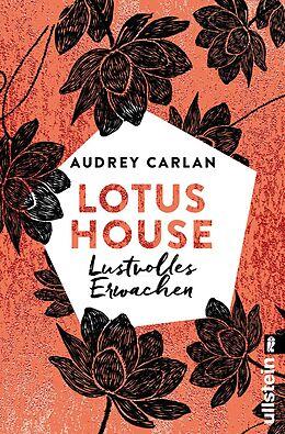 Kartonierter Einband Lotus House - Lustvolles Erwachen von Audrey Carlan