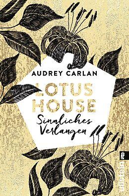 Kartonierter Einband Lotus House - Sinnliches Verlangen von Audrey Carlan