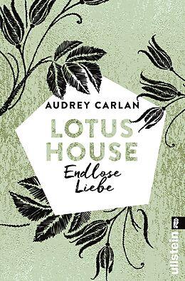 Kartonierter Einband Lotus House - Endlose Liebe von Audrey Carlan