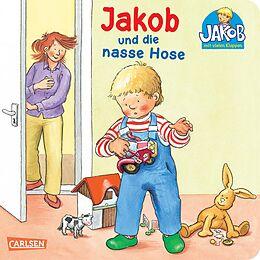 Jakob-Bücher: Jakob und die nasse Hose [Versione tedesca]