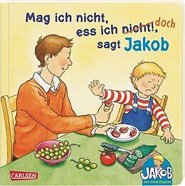 Mag ich nicht, ess ich nicht!, sagt Jakob